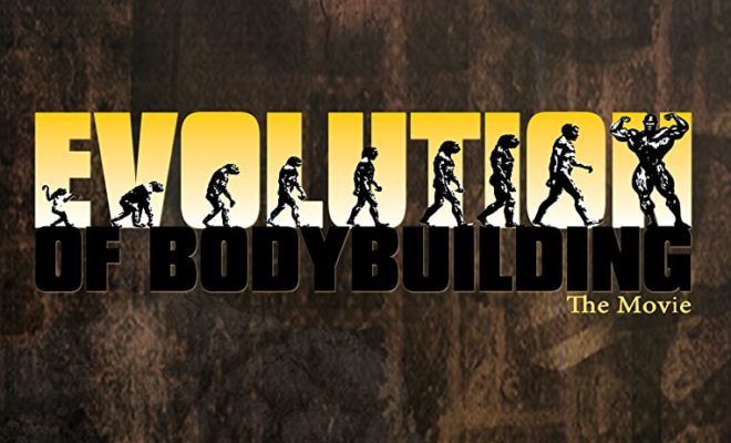 evolution of bodybulding the movie